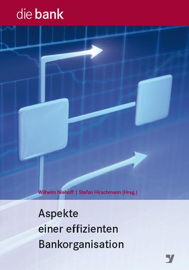 Aspekte einer effizienten Bankorganisation - Blick ins Buch