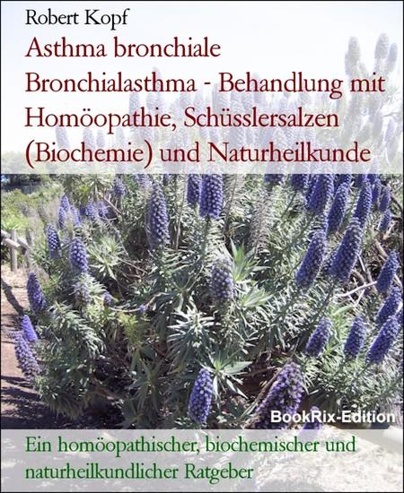 Asthma bronchiale Bronchialasthma - Behandlung mit Homöopathie, Schüsslersalzen (Biochemie) und Naturheilkunde - Blick ins Buch