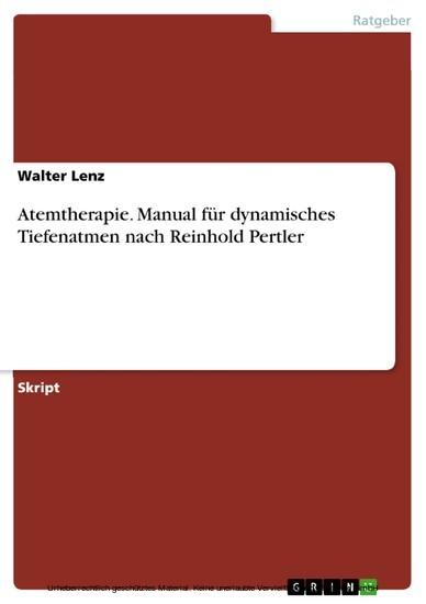 Atemtherapie. Manual für dynamisches Tiefenatmen nach Reinhold Pertler - Blick ins Buch