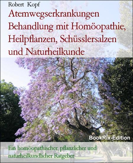 Atemwegserkrankungen Behandlung mit Homöopathie, Heilpflanzen, Schüsslersalzen und Naturheilkunde - Blick ins Buch