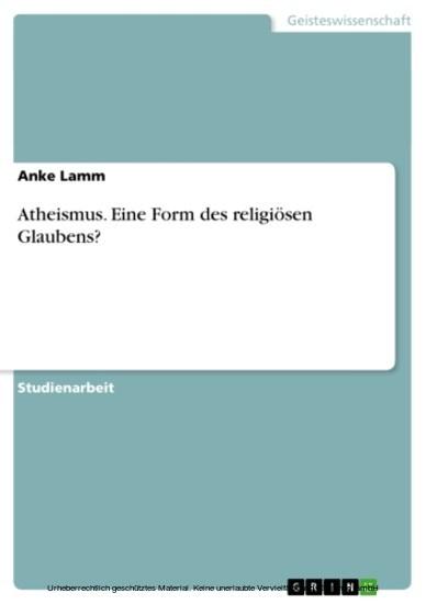 Atheismus. Eine Form des religiösen Glaubens? - Blick ins Buch