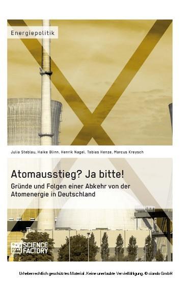 Atomausstieg? Ja bitte! Gründe und Folgen einer Abkehr von der Atomenergie in Deutschland - Blick ins Buch