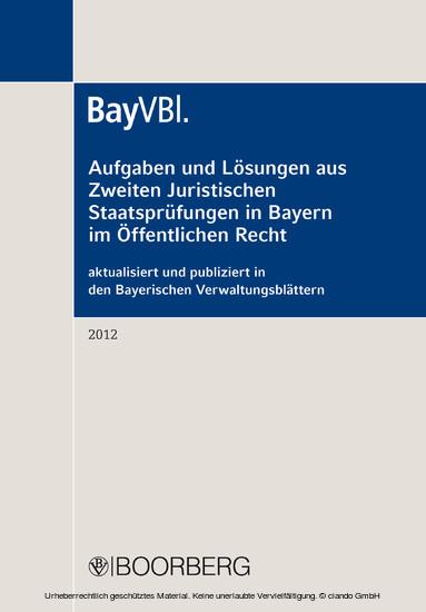 Aufgaben und Lösungen aus Zweiten Juristischen Staatsprüfungen in Bayern im Öffentlichen Recht - Blick ins Buch