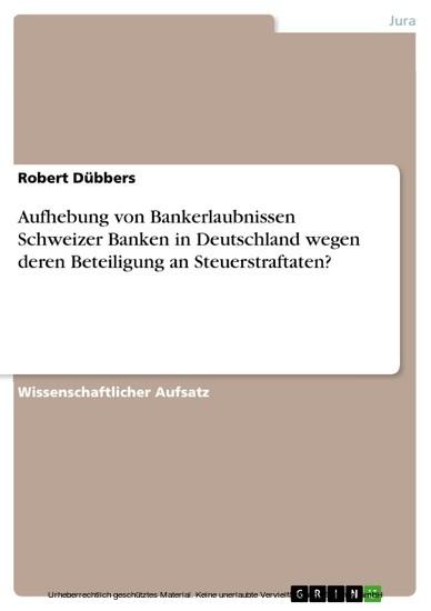 Aufhebung von Bankerlaubnissen Schweizer Banken in Deutschland wegen deren Beteiligung an Steuerstraftaten? - Blick ins Buch