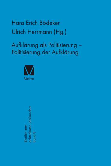 Aufklärung als Politisierung - Politisierung der Aufklärung - Blick ins Buch