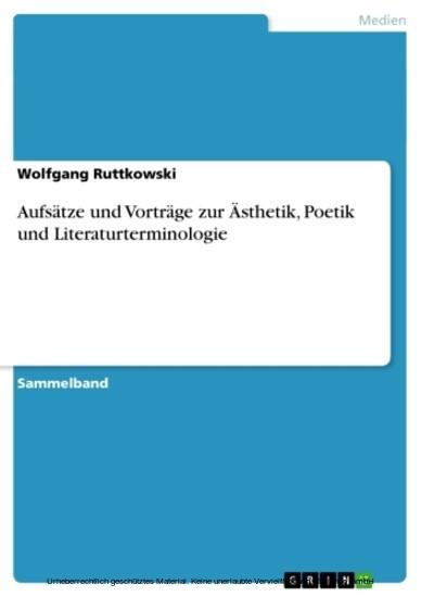 Aufsätze und Vorträge zur Ästhetik, Poetik und Literaturterminologie - Blick ins Buch