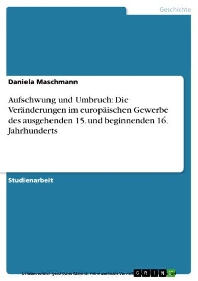 Aufschwung und Umbruch: Die Veränderungen im europäischen Gewerbe des ausgehenden 15. und beginnenden 16. Jahrhunderts - Blick ins Buch