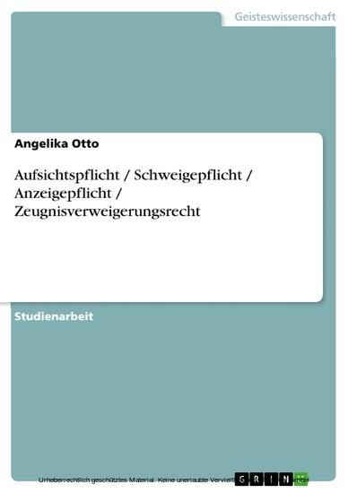 Aufsichtspflicht / Schweigepflicht / Anzeigepflicht / Zeugnisverweigerungsrecht - Blick ins Buch