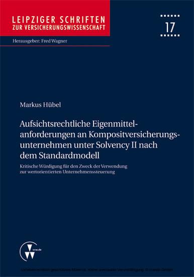 Aufsichtsrechtliche Eigenmittelanforderungen an Kompositversicherungsunternehmen unter Solvency II nach dem Standardmodell - Blick ins Buch
