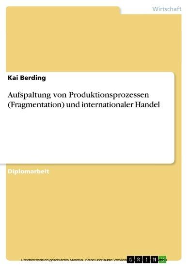 Aufspaltung von Produktionsprozessen (Fragmentation) und internationaler Handel - Blick ins Buch