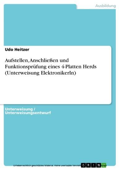 Aufstellen, Anschließen und Funktionsprüfung eines 4-Platten Herds (Unterweisung ElektronikerIn) - Blick ins Buch