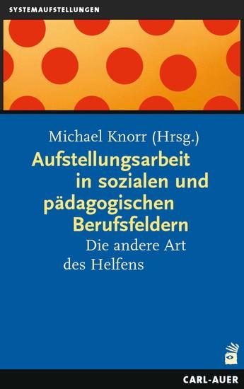 Aufstellungsarbeit in sozialen und pädagogischen Berufsfeldern - Blick ins Buch