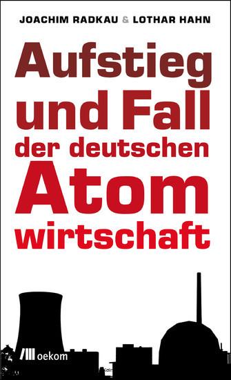 Aufstieg und Fall der deutschen Atomwirtschaft - Blick ins Buch