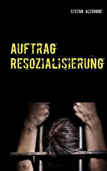 Auftrag Resozialisierung - Blick ins Buch
