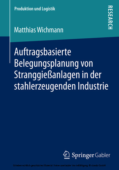 Auftragsbasierte Belegungsplanung von Stranggießanlagen in der stahlerzeugenden Industrie - Blick ins Buch