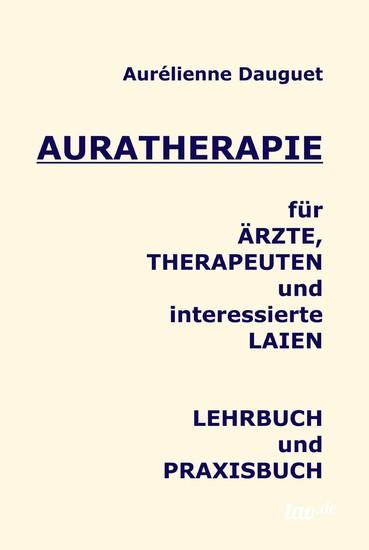 Auratherapie für Ärzte, Therapeuten und interessierte Laien - Blick ins Buch