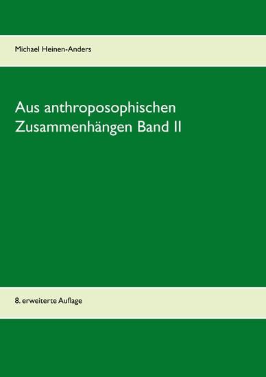 Aus anthroposophischen Zusammenhängen Band II - Blick ins Buch