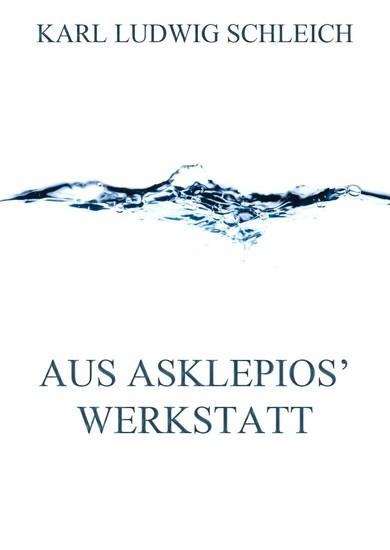 Aus Asklepios' Werkstatt - Blick ins Buch