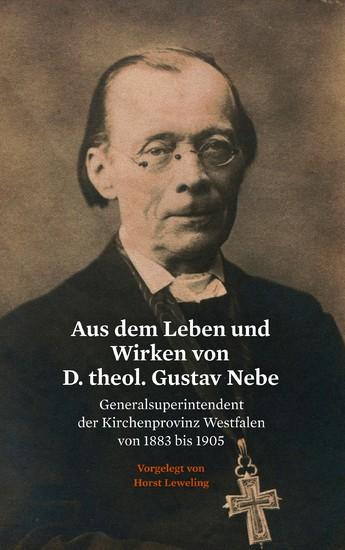 Aus dem Leben und Wirken von D. theol. Gustav Nebe - Blick ins Buch