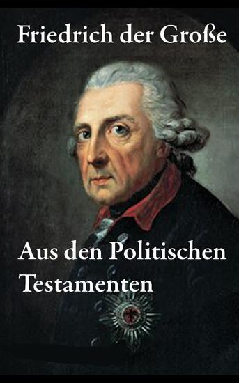 Aus den Politischen Testamenten - Blick ins Buch