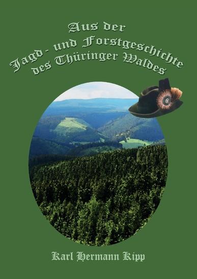 Aus der Jagd- und Forstgeschichte des Thüringer Waldes - Blick ins Buch