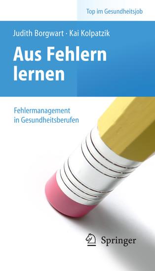Aus Fehlern lernen - Fehlermanagement in Gesundheitsberufen - Blick ins Buch