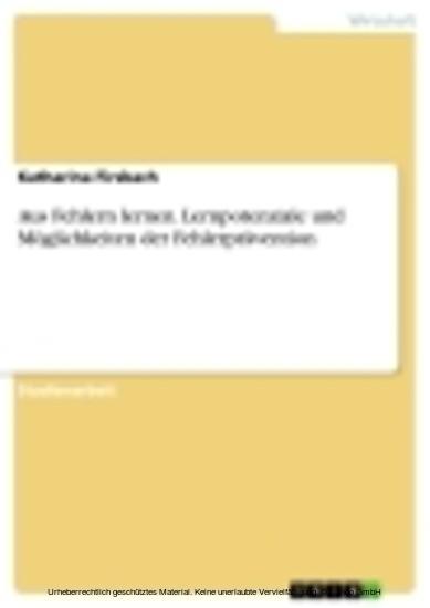 Aus Fehlern lernen. Lernpotenziale und Möglichkeiten der Fehlerprävention - Blick ins Buch