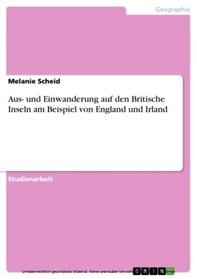 Aus- und Einwanderung auf den Britische Inseln am Beispiel von England und Irland - Blick ins Buch