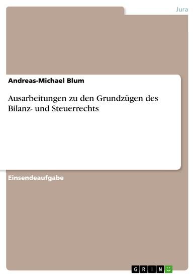 Ausarbeitungen zu den Grundzügen des Bilanz- und Steuerrechts - Blick ins Buch