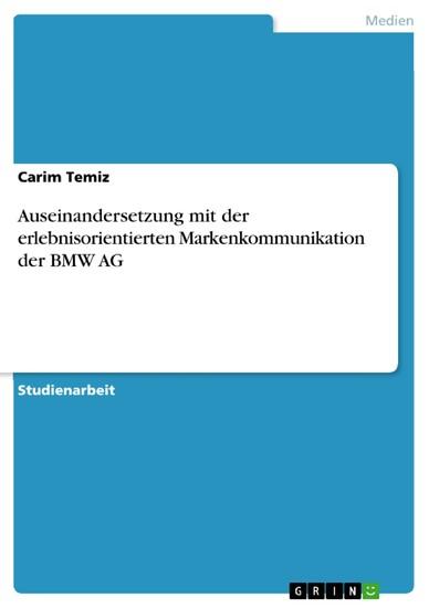Auseinandersetzung mit der erlebnisorientierten Markenkommunikation der BMW AG - Blick ins Buch