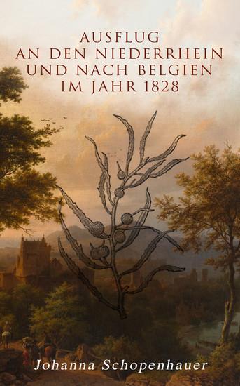 Ausflug an den Niederrhein und nach Belgien im Jahr 1828 - Blick ins Buch