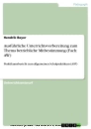 Ausführliche Unterrichtsvorbereitung zum Thema betriebliche Mitbestimmung (Fach: AW) - Blick ins Buch