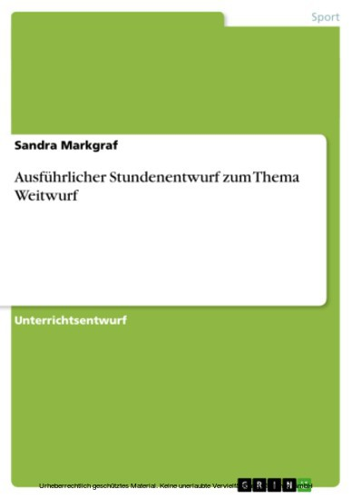 Ausführlicher Stundenentwurf zum Thema Weitwurf - Blick ins Buch