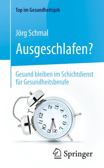 Ausgeschlafen? - Gesund bleiben im Schichtdienst für Gesundheitsberufe - Blick ins Buch