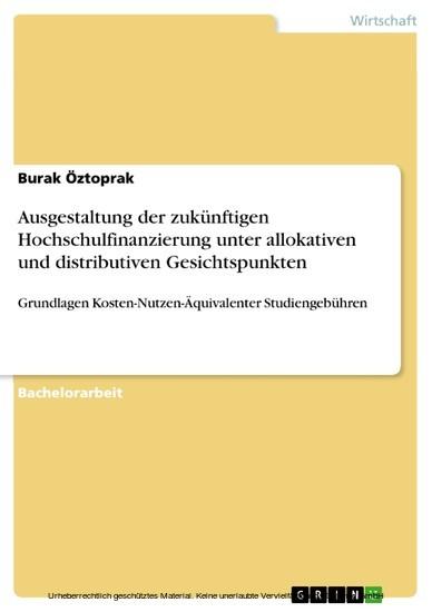 Ausgestaltung der zukünftigen Hochschulfinanzierung unter allokativen und distributiven Gesichtspunkten - Blick ins Buch