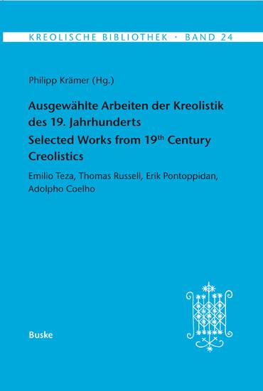 Ausgewählte Arbeiten der Kreolistik des 19. Jahrhunderts / Selected Works from 19th Century Creolistics - Blick ins Buch