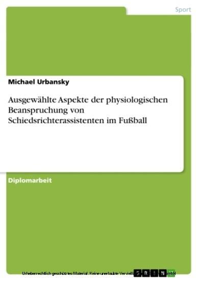 Ausgewählte Aspekte der physiologischen Beanspruchung von Schiedsrichterassistenten im Fußball - Blick ins Buch
