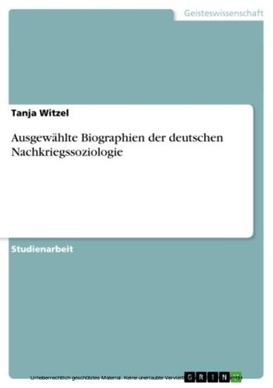 Ausgewählte Biographien der deutschen Nachkriegssoziologie - Blick ins Buch