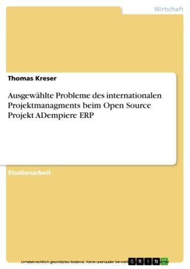 Ausgewählte Probleme des internationalen Projektmanagments beim Open Source Projekt ADempiere ERP - Blick ins Buch
