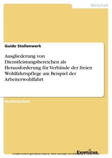 Ausgliederung von Dienstleistungsbereichen als Herausforderung für Verbände der freien Wohlfahrtspflege am Beispiel der Arbeiterwohlfahrt - Blick ins Buch