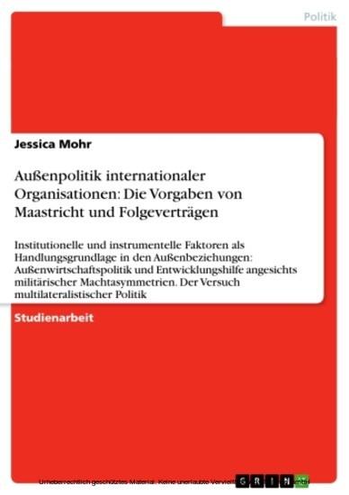 Außenpolitik internationaler Organisationen: Die Vorgaben von Maastricht und Folgeverträgen - Blick ins Buch