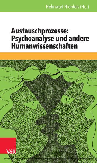 Austauschprozesse: Psychoanalyse und andere Humanwissenschaften - Blick ins Buch