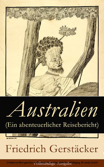 Australien (Ein abenteuerlicher Reisebericht) - Vollständige Ausgabe - Blick ins Buch