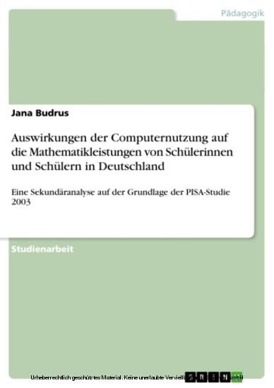 Auswirkungen der Computernutzung auf die Mathematikleistungen von Schülerinnen und Schülern in Deutschland - Blick ins Buch