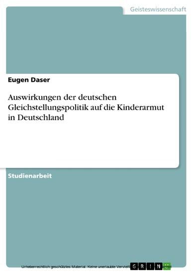 Auswirkungen der deutschen Gleichstellungspolitik auf die Kinderarmut in Deutschland - Blick ins Buch