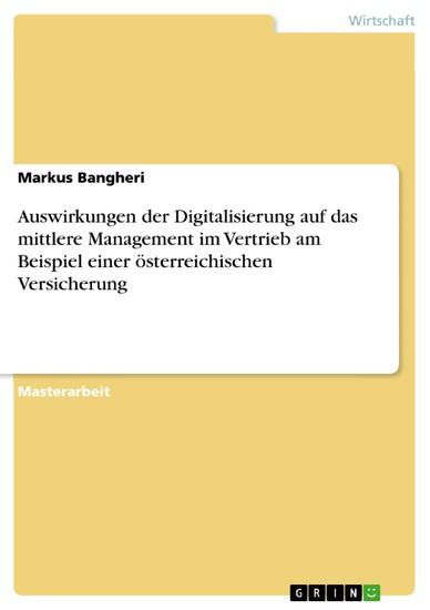 Auswirkungen der Digitalisierung auf das mittlere Management im Vertrieb am Beispiel einer österreichischen Versicherung - Blick ins Buch