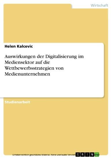 Auswirkungen der Digitalisierung im Mediensektor auf die Wettbewerbsstrategien von Medienunternehmen - Blick ins Buch