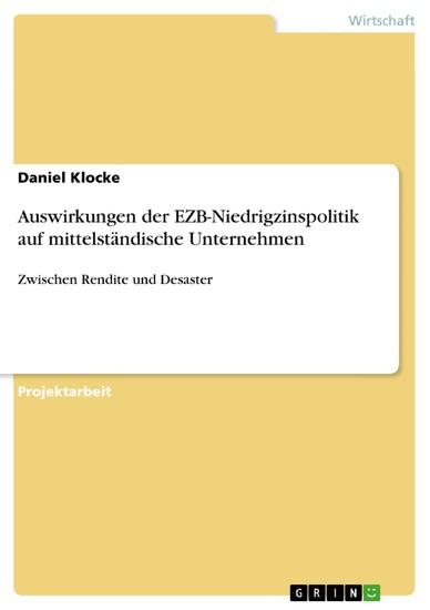 Auswirkungen der EZB-Niedrigzinspolitik auf mittelständische Unternehmen - Blick ins Buch