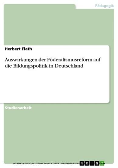 Auswirkungen der Föderalismusreform auf die Bildungspolitik in Deutschland - Blick ins Buch