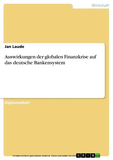Auswirkungen der globalen Finanzkrise auf das deutsche Bankensystem - Blick ins Buch